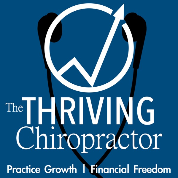 The Thriving Chiropractor | Chiropractic Marketing & Practice Management | Personal & Professional Development for Chiropract