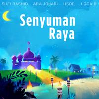 Sufi Rashid, Ara Johari, Usop & LOCA B - Senyuman Raya