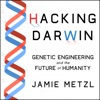 Hacking Darwin: Genetic Engineering and the Future of Humanity AudioBook Download