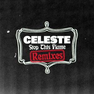 Stop This Flame (Remixes) - Single