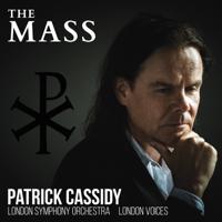 London Symphony Orchestra, London Voices, Vivica Genaux, Matthew Long, Ben Parry & Roderick Elms - Patrick Cassidy: The Mass artwork