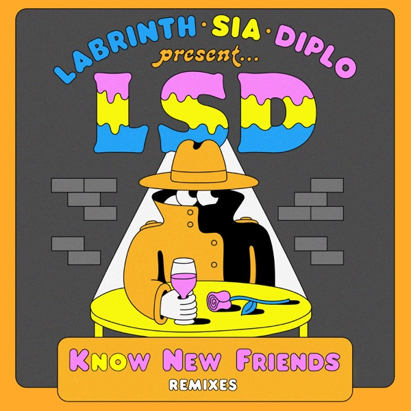 No New Friends (feat. Sia, Diplo & Labrinth) [Remixes] - Single