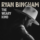 Ryan Bingham - The Weary Kind
