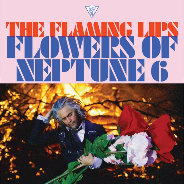The Flaming Lips Flowers Of Neptune 6
