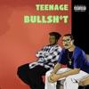 Teenage Bullshit