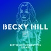 Becky Hill & Shift K3Y - Better off Without You