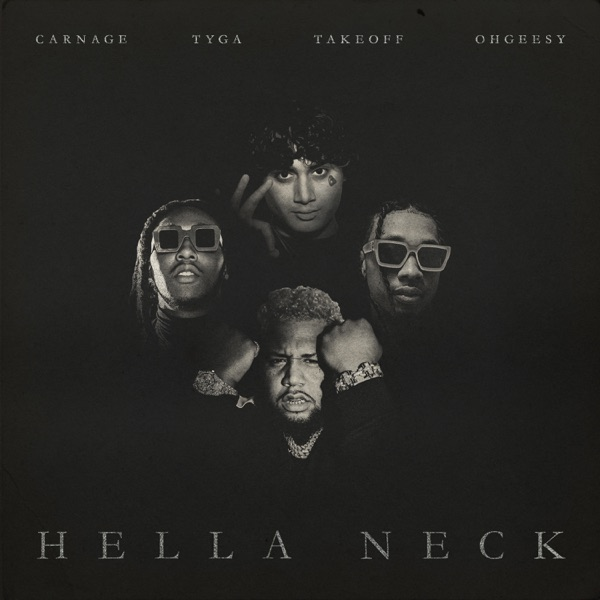 Hella Neck (feat. Tyga, OhGeesy & Takeoff) - Single