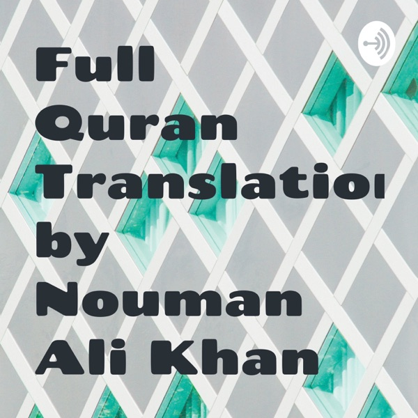 Full Quran Translation/Tafseer by Nouman Ali Khan
