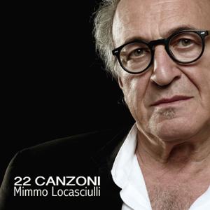Mimmo Locasciulli - 22 canzoni
