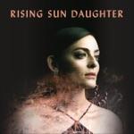 Rising Sun Daughter - Sea and Stir
