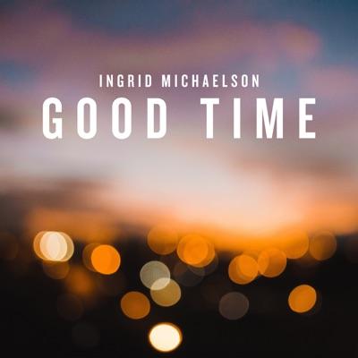 Good Time - Single - Ingrid Michaelson