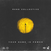 Your Name Is Power - Rend Collective