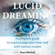 Isaac Mitchell - Lucid Dreaming: A Complete Guide to Explore Your Own Inner Self with Mental Models (Unabridged)