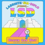 LSD - Heaven Can Wait (feat. Sia, Diplo & Labrinth)