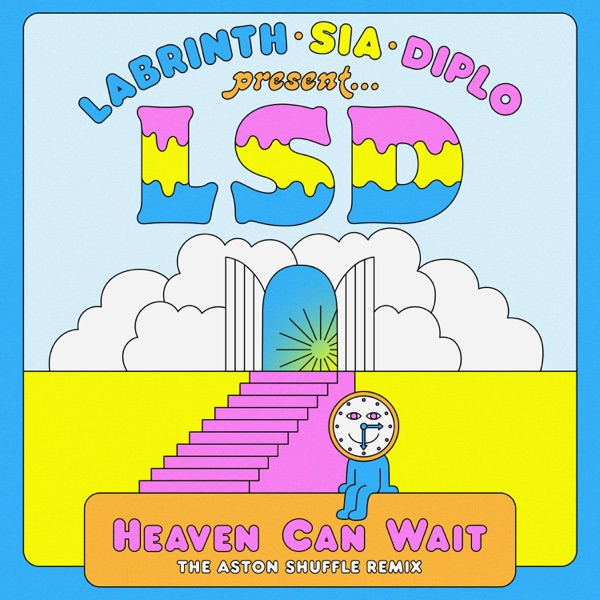 LSD - Heaven Can Wait (feat. Sia, Diplo & Labrinth) [The Aston Shuffle Remix]