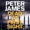 Peter James - Dead at First Sight artwork