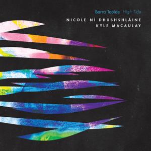 Nicole Ní Dhubhshláine & Kyle Macaulay - Barra Taoide