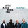 Joshua Redman, Brad Mehldau, Christian McBride & Brian Blade - RoundAgain
