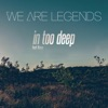 We Are Legends - In Too Deep (feat. Hana) [Ghassemi & Osmo Remix]