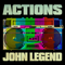 Actions - John Legend lyrics