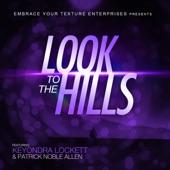 Keyondra Lockett;Tedy P;Embrace Your Texture Enterprises Presents;Patrick Noble Allen - Look to the Hills (Rap Version)