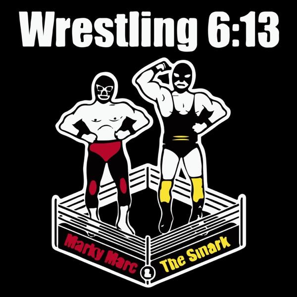 Wrestling 6:13