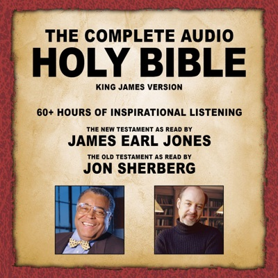 The Complete Audio Holy Bible - KJV: The New Testament as Read by James Earl Jones; The Old Testament as Read by Jon Sherberg (Unabridged)