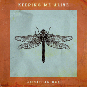 Jonathan Roy - Keeping Me Alive
