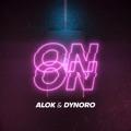 Brazil Top 10 Dance Songs - On & On - Alok & Dynoro