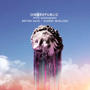 OneRepublic & Negramaro - Better Days - Giorni Migliori