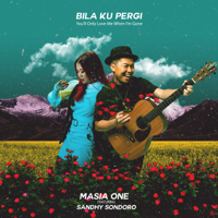 Lagu mp3 Masia One - Bila Ku Pergi - You'll Only Love Me When I'm Gone (feat. Sandhy Sondoro) - Single baru, download lagu terbaru