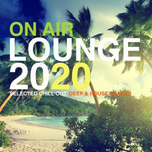Verschiedene Interpreten - On Air Lounge 2020 (Selected Chill Out, Deep & House Tracks)