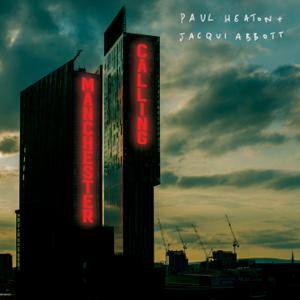 Paul Heaton & Jacqui Abbott - Manchester Calling
