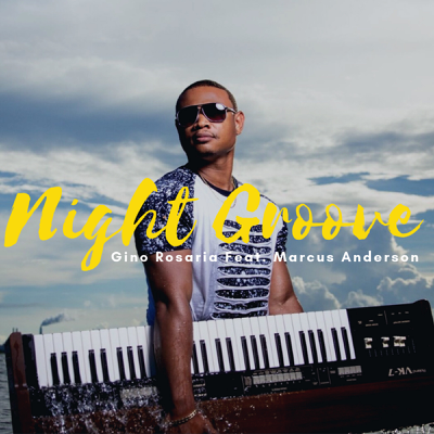 Night Groove (feat. Marcus Anderson) - Gino Rosaria song