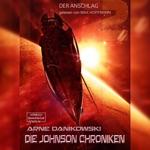 John James Johnson Chroniken, Band 2: Der Anschlag (ungekürzt)