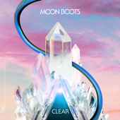 Clear (feat. Nic Hanson) - Moon Boots
