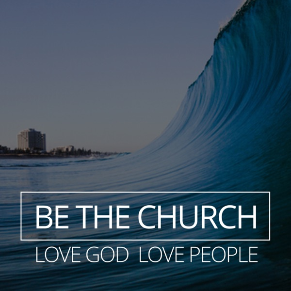 Be The Church - Podcast
