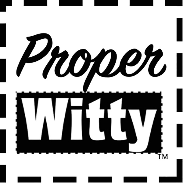 ProperWitty