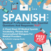 Authentic Language Books - Spanish for Medical Professionals with Essential Questions and Responses, Vol. I: A Cheat Sheet of Medical Spanish Vocabulary, Phrases, and Conversational Dialogues for Medical Providers (Unabridged)  artwork