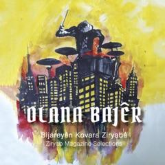 Olana Bajêr (Bijareyên Kovara Ziryabê): Ziryab Magazine Selections