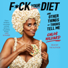 Chloe Hilliard - F*ck Your Diet (Unabridged)  artwork