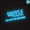 Daddy K - We Are the Universe (feat. P.A.F.F.) artwork