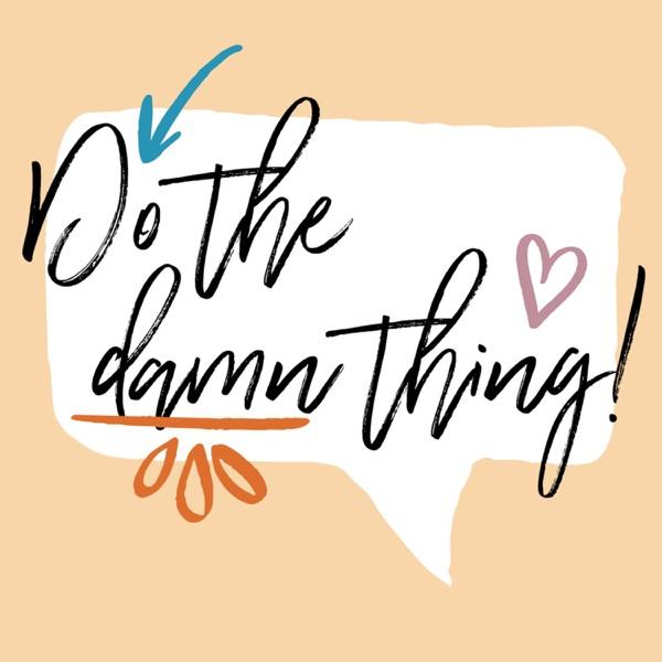 Do the Damn Thing