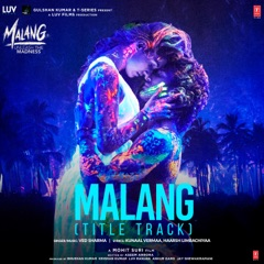 "Malang (Title Track) [From ""Malang - Unleash the Madness""]"