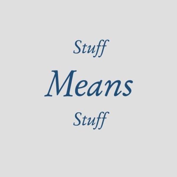 Stuff Means Stuff