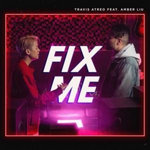 Travis Atreo - Fix Me feat. Amber Liu