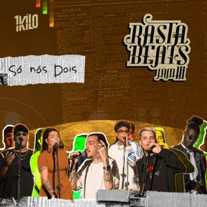 1Kilo, Junior Lord & Pelé MilFlows - Só Nós Dois (Rasta Beats Jam III) [feat. Pablo Martins, Petra, MatheusMT & DoisP]