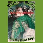 Moshi Moshi and the Moist Boys - Robo Pimp Adventures