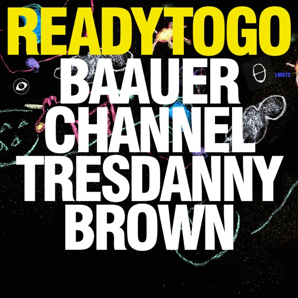 Baauer Ready To Go (feat. Channel Tres & Danny Brown)