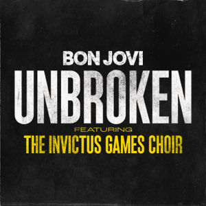 Bon Jovi - Unbroken feat. The Invictus Games Choir